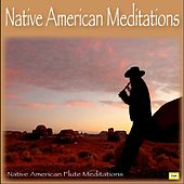 Native American Flute Meditations by Native American Meditations