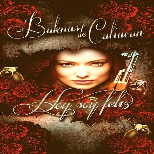 Hoy Soy Feliz - Single by Los Buknas De Culiacan