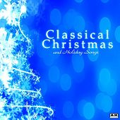 Classical Christmas Music and Holiday Songs by Classical Christmas Music and Holiday Songs