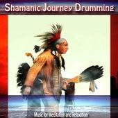 Shamanic Journey Drumming by Shamanic Journey Drumming