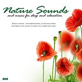 Nature Sounds and Music for Sleep and Relaxation by Nature Sounds and Music for Sleep and Relaxation