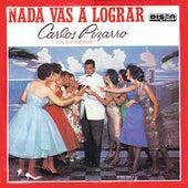 Nada Vas a Lograr by Carlos Pizarro