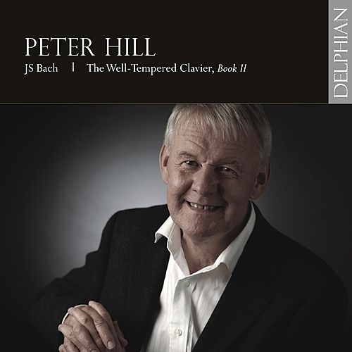 PETER HILL: JS Bach - The Well-Tempered Clavier, Book II by Peter Hill