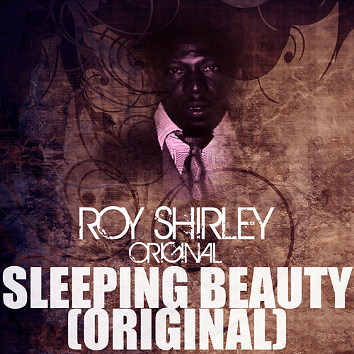 Sleeping Beauty (Original) by Roy Shirley