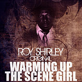 Warming Up The Scene Girl by Roy Shirley