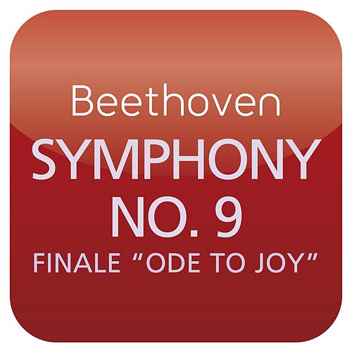 Beethoven: Symphony No. 9 'Ode to Joy' ('Masterworks') by City Of Birmingham Symphony Chorus