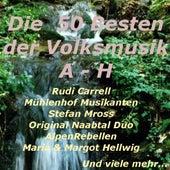 Die 50 Besten der Volksmusik von A-H by Various Artists