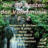 Die 50 Besten der Volksmusik von I-Z by Various Artists