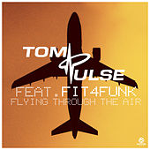 Flying Through the Air by Tom Pulse