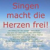 Singen macht die Herzen frei by Various Artists