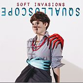 Soft Invasions by Squalloscope