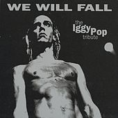 The Iggy Pop Tribute: We Will Fall by Various Artists