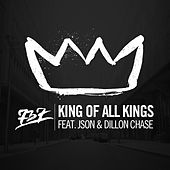 King Of All Kings (feat. Json & Dillon Chase) - Single by 737