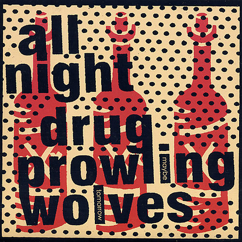 Maybe Tomorrow (Acoustic Version) - Single by All Night Drug Prowling Wolves