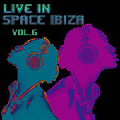 Live In Space Ibiza Vol. 6 by Various Artists