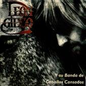 Y su Banda de Caballos Cansados by Leon Gieco
