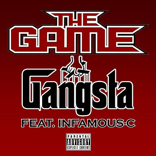 Gangsta [feat. Infamous-C] - Single by The Game