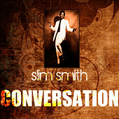Conversation by Slim Smith