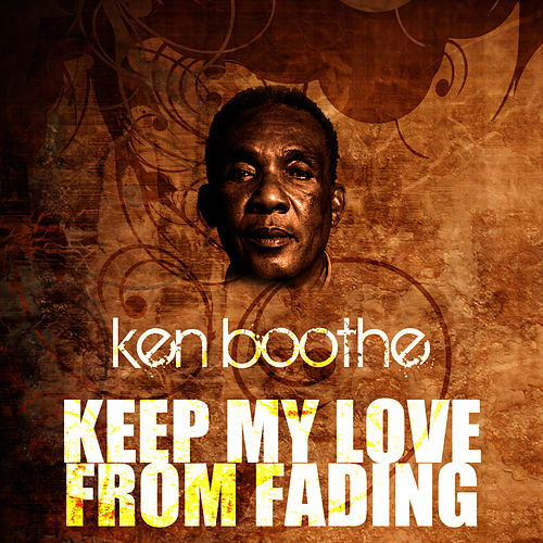 Keep My Love From Fading by Ken Boothe