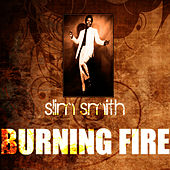 Burning Fire by Slim Smith
