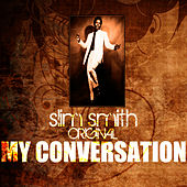 My Conversation by Slim Smith