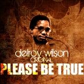 Please Be True by Delroy Wilson