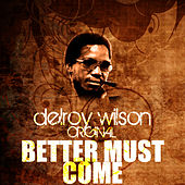 Better Must Come by Delroy Wilson