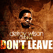 Don't Leave by Delroy Wilson