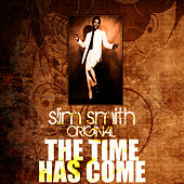 The Time Has Come by Slim Smith