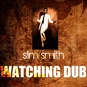 Watching Dub by Slim Smith