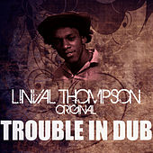 Trouble In Dub by Linval Thompson
