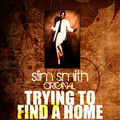 Trying To Find A Home by Slim Smith