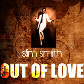 Out Of Love by Slim Smith