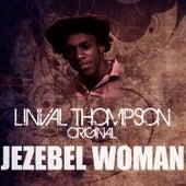 Jezebel Woman by Linval Thompson