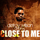 Close To Me by Delroy Wilson