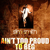 Ain't Too Proud To Beg by Slim Smith