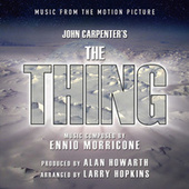 The Thing - Music From The Motion Picture (Ennio Morricone) by Alan Howarth