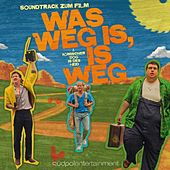 Was weg is, is weg (Original Motion Picture Soundtrack) by Various Artists