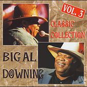 Classic Collection Vol. 3 (Original Recordings) by Big Al Downing