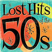 Lost Hits of the 50's (All Original Artists & Versions) by Various Artists