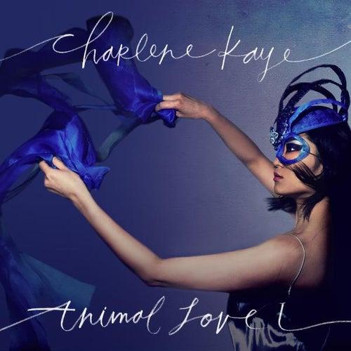 Animal Love I - Single by Charlene Kaye