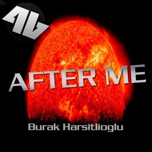 After Me by Burak Harsitlioglu