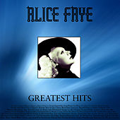 Greatest Hits by Alice Faye