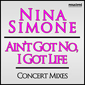 Ain't Got No, I Got Life by Nina Simone