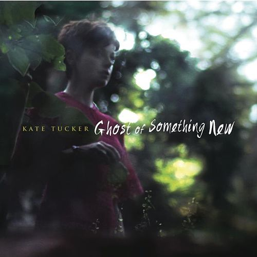 Ghost of Something New (Deluxe Version) by Kate Tucker