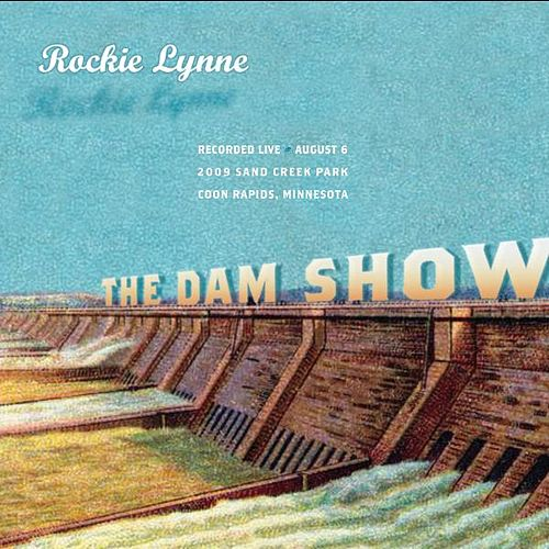 The Dam Show by Rockie Lynne