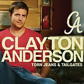 Torn Jeans & Tailgates by Clayton Anderson