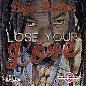 Lose Your Love by Buju Banton