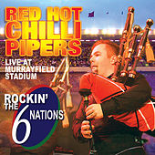 Rockin' the 6 Nations - Live at Murrayfield Stadium by Red Hot Chilli Pipers