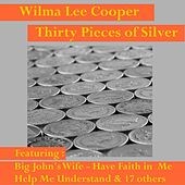 Thirty Pieces of Silver by Wilma Lee Cooper